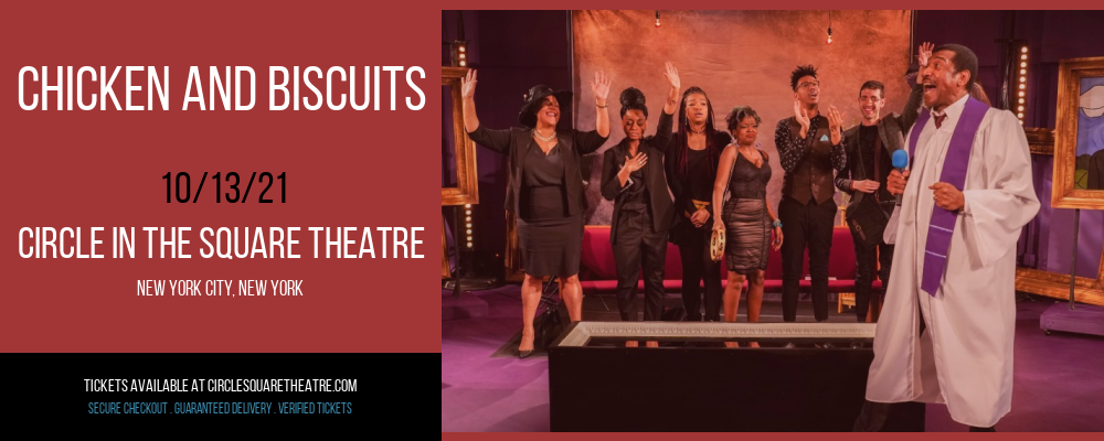Chicken and Biscuits at Circle In The Square Theatre